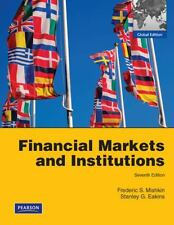 Financial Markets and Institutions by Frederic S. Mishkin and Stanley G. Eakins