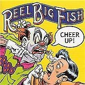 Reel Big Fish - Cheer Up! (2002)