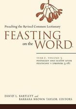 Feasting on the Word Ser.: Feasting on the Word : Year C, Pentecost and...