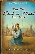 Where the Broken Heart Still Beats: The Story of Cynthia Ann Parker-ExLibrary