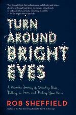Turn Around Bright Eyes: A Karaoke Journey of Starting Over, Falling in Love, an
