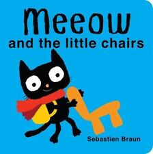 Meeow and the Little Chairs by Sebastien Braun (2012, Board Book)