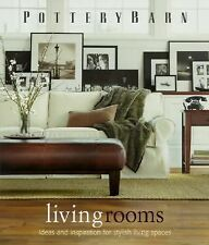 Pottery Barn Livingrooms: Ideas & Inspiration for Stylish Living Space Hardcover