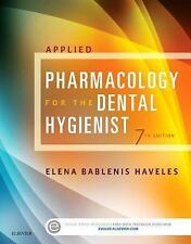 Applied Pharmacology for the Dental Hygienist by Elena Bablenis Haveles...