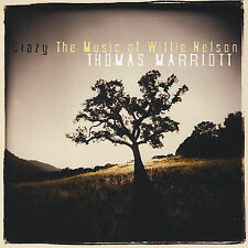 Marriott, Thomas-Crazy: The Music Of Willie Nelson CD NEW
