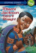 A Stepping Stone Book: Miami Jackson Gets It Straight by Fredrick L....