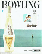 PUBLICITE ADVERTISING 076  1962  Cointreau le long drink anisette Bowling