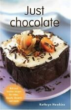 Just Chocolate: Rich and Luscious Recipes for Cakes, Biscuits, Dessert-ExLibrary