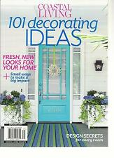 COASTAL LIVING, 2013   ( 101 DECORATING IDEAS ) FRESH, NEW LOOKS FOR YOUR HOME