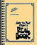 How to Play from a Real Book : For All Musicians by Robert Rawlins (2012,...