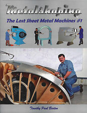METALSHAPING: THE LOST SHEET METAL MACHINES #1 by Timothy Barton English Wheel