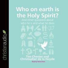Questions Christians Ask: Who on Earth Is the Holy Spirit? : And Other...
