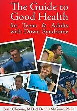 The Guide to Good Health for Teens & Adults With Down Syndrome-ExLibrary
