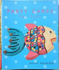 Party Cakes for Kids by Kathy Knudsen c2007 VGC Paperback