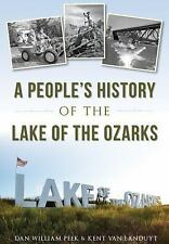 A People's History of the Lake of the Ozarks by Kent Van Landuyt and Dan...