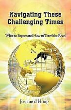Navigating These Challenging Times : What to Expect and How to Travel the...