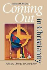Coming Out in Christianity : Religion, Identity, and Community by Melissa M....