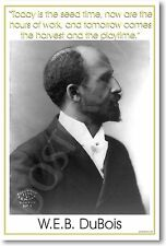 W.E.B. DuBois - Today is the seed time CLASSROOM POSTER