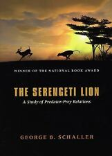 The Serengeti Lion: A Study of Predator-Prey Relations (Wildlife Behavior and E
