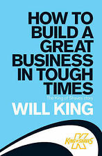 How to Build a Great Business in Tough Times: How I Start a Great Business in a