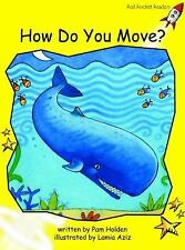 How Do You Move?: Level 2: Early (Red Rocket Readers: Fiction Set A)-ExLibrary