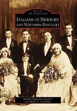 Images of America: Italians of Newport and Northern Kentucky by Pamela...