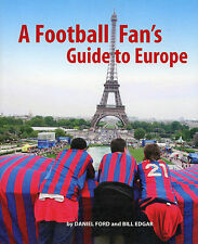 A Football Fan's Guide to Europe - Football Grounds in 26 Countries - Guide book