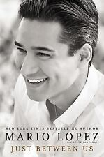 Just Between Us by Mario Lopez with Steve Santagati