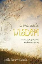 A Woman's Wisdom: How the Book of Proverbs Speaks to Everything by Brownback, L
