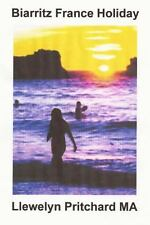 Biarritz France Holiday by Llewelyn Pritchard (2014, Paperback)