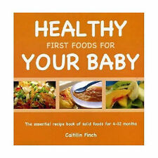 Healthy First Foods for Your Baby,Caitilin Finch,New Book mon0000014045