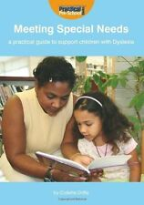 Meeting Special Needs: a Practical Guide to Support Children with Dyslexia, Coll