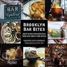 Brooklyn Bar Bites : Great Dishes/ Cocktails from New York's Food Mecca (HC)