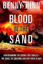 Blood in the Sand : Understanding the Middle East Conflict - The Stakes, the Dan