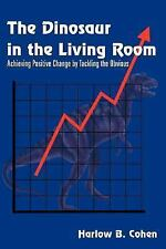 The Dinosaur in the Living Room: Achieving Positive Change by Tackling the Obvio