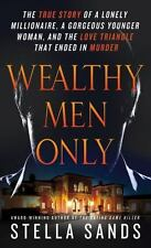 Wealthy Men Only: The True Story of a Lonely Millionaire, a Gorgeous Y-ExLibrary