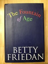 The Fountain of Age by Betty Friedan (1993, Hardcover) 1st Edition Very Good