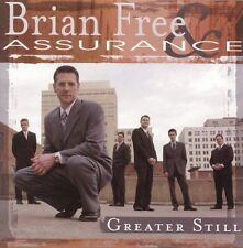 Brian Free & Assurance Greater Still 2003 Daywind Records CD Southern Gospel