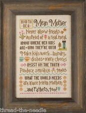Lizzie Kate How To Be A Mean Mother 170 Counted Cross Stitch Pattern