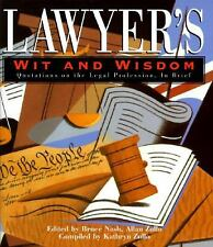 Lawyer's Wit and Wisdom : Quotations on the Legal Profession, in Brief  NEW