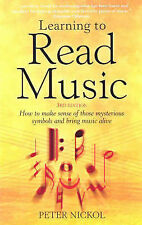 Learning to Read Music: How to Make Sense of Those Mysterious Symbols and...