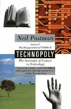 Technopoly : The Surrender of Culture to Technology by Neil Postman 1993 SC