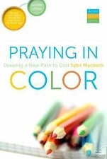 Praying In Color: Drawing a New Path to God--Portable Edition Active Prayer Ser