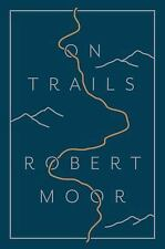 On Trails by Robert Moor (2016, Hardcover)