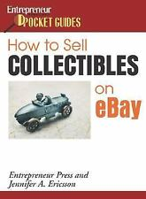 How to Sell Collectibles on Ebay by Jennifer A. Ericsson (2006, Paperback)