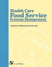 Health Care Food Service Systems Management by Catherine F. Sullivan and...