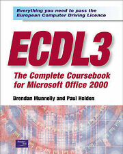 Paul Holden, Brendan Munnelly ECDL3: The Complete Coursebook for Microsoft Offic