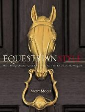 Equestrian Style: Home Design, Couture, and Collections from the Eclectic to th