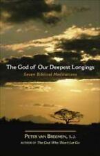 God of Our Deepest Longings by Breemen Peter Van (2009, Paperback)