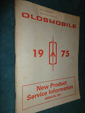 1975 OLDSMOBILE EARLY SHOP MANUAL / ORIGINAL OLDS NEW PRODUCT INFORMATION BOOK!